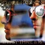 George Harrison Thirty Three & 1/3
